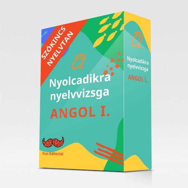 Nyolcadikra nyelvvizsga Angol I. kurzus